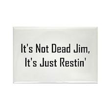 It's Not Dead Jim (II) Rectangle Magnet