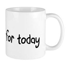 Just for today Small Mug