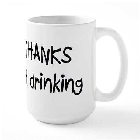 No thanks, I quit drinking Large Mug