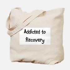 Addicted to Recovery Tote Bag