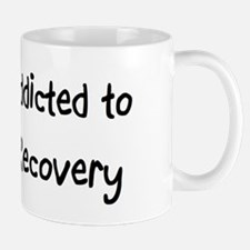 Addicted to Recovery Mug