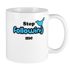 Stop following me Mug