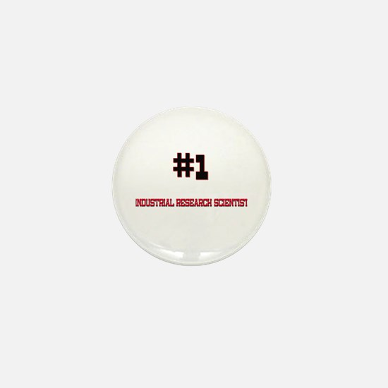 Number 1 INDUSTRIAL RESEARCH SCIENTIST Mini Button