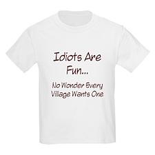 Idiots Are Fun... T-Shirt