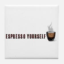 Espresso yourself! Tile Coaster