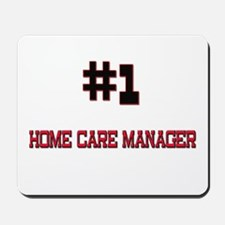 Number 1 HOME CARE MANAGER Mousepad