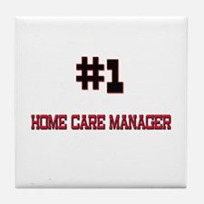 Number 1 HOME CARE MANAGER Tile Coaster