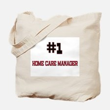 Number 1 HOME CARE MANAGER Tote Bag
