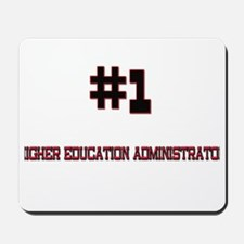 Number 1 HIGHER EDUCATION ADMINISTRATOR Mousepad