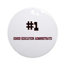 Number 1 HIGHER EDUCATION ADMINISTRATOR Ornament (