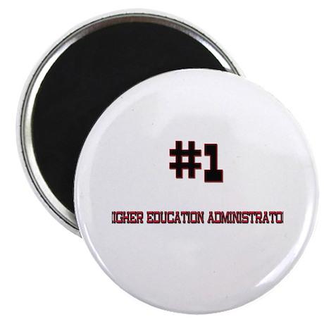 "Number 1 HIGHER EDUCATION ADMINISTRATOR 2.25"" Magn"