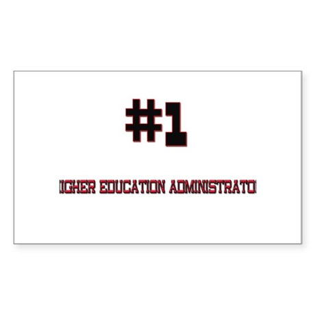 Number 1 HIGHER EDUCATION ADMINISTRATOR Sticker (R