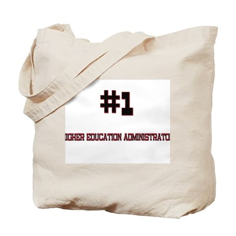 Number 1 HIGHER EDUCATION ADMINISTRATOR Tote Bag