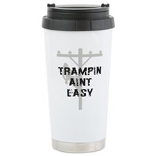 Trampin aint easy Travel Mug