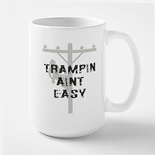 Trampin aint easy Large Mug