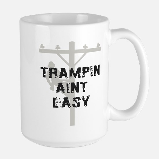 Trampin aint easy Large Mug