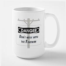 Don't mess with the foreman Mug