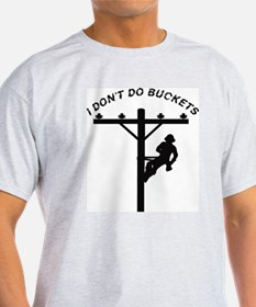 I don't do buckets T-Shirt