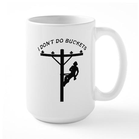 I don't do buckets Large Mug