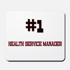 Number 1 HEALTH SERVICE MANAGER Mousepad