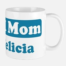 #1 Mom Felicia Mug