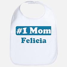 #1 Mom Felicia Bib