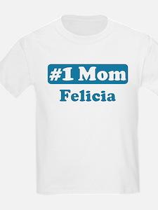 #1 Mom Felicia T-Shirt