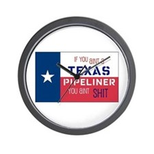 If You Aint a Texas Pipeliner Wall Clock
