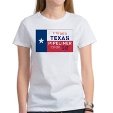 If You Aint a Texas Pipeliner Tee