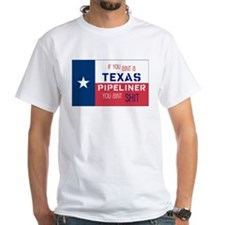 If You Aint a Texas Pipeliner Shirt