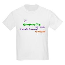 If gymnastics were easy... Kids' T-Shirt