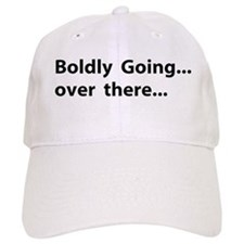Boldly going over there Baseball Cap