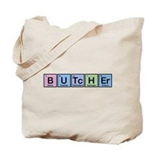 Butcher made of Elements Tote Bag