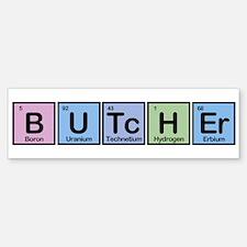Butcher made of Elements Bumper Bumper Bumper Sticker