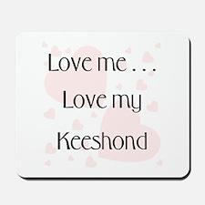 Love Me...Love My Keeshond Mousepad