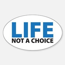 LIFE - Not a Choice Oval Decal
