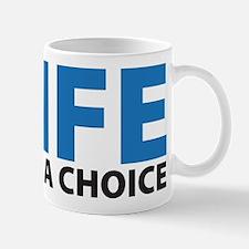 LIFE - Not a Choice Mug