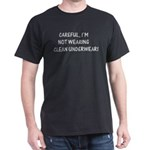 Not wearing clean underwear Black T-Shirt