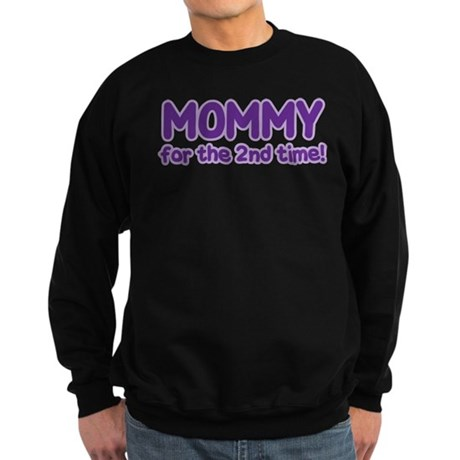 MOMMY FOR THE 2nd TIME! Sweatshirt (dark)