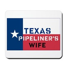 Texas Pipeliner's wife Mousepad