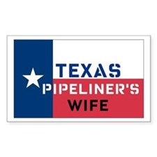 Texas Pipeliner's wife Rectangle Decal