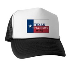 Texas Pipeliner's wife Trucker Hat