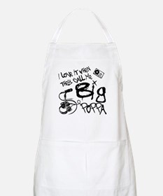 I Love It When They Call Me Big Poppa BBQ Apron