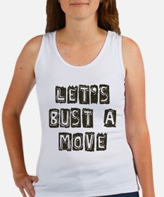 Let's Bust A Move Women's Tank Top