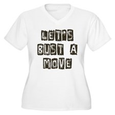 Let's Bust A Move T-Shirt