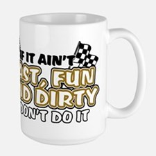 Fast, Fun and Dirty Mug