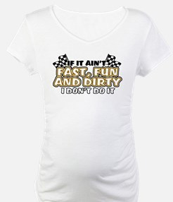 Fast, Fun and Dirty Shirt