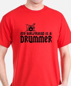 My Girlfriend is a Drummer T-Shirt