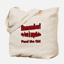 Feed the GM! Tote Bag