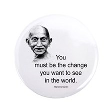 """Gandhi - Be the Change 3.5"""" Button"""